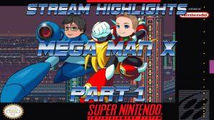 Mega Man X Part 1 - Stream Highlights