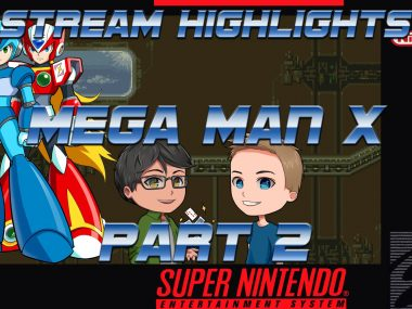 Mega Man X Part 2 (Stream Highlights)