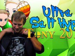 Ultra Salt Hype: Tony 2017