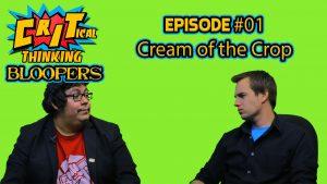 Cream of the Crop (Bloopers)