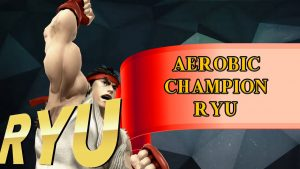 Aerobic - Champion Ryu (Supah Smashed Academy)