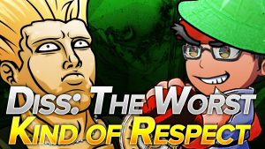 Diss: The WORST kind of Respect